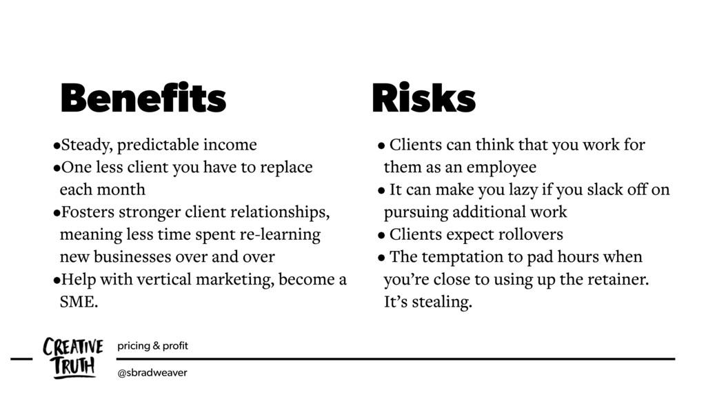 pricing & profit @sbradweaver Benefits Risks •Ste...