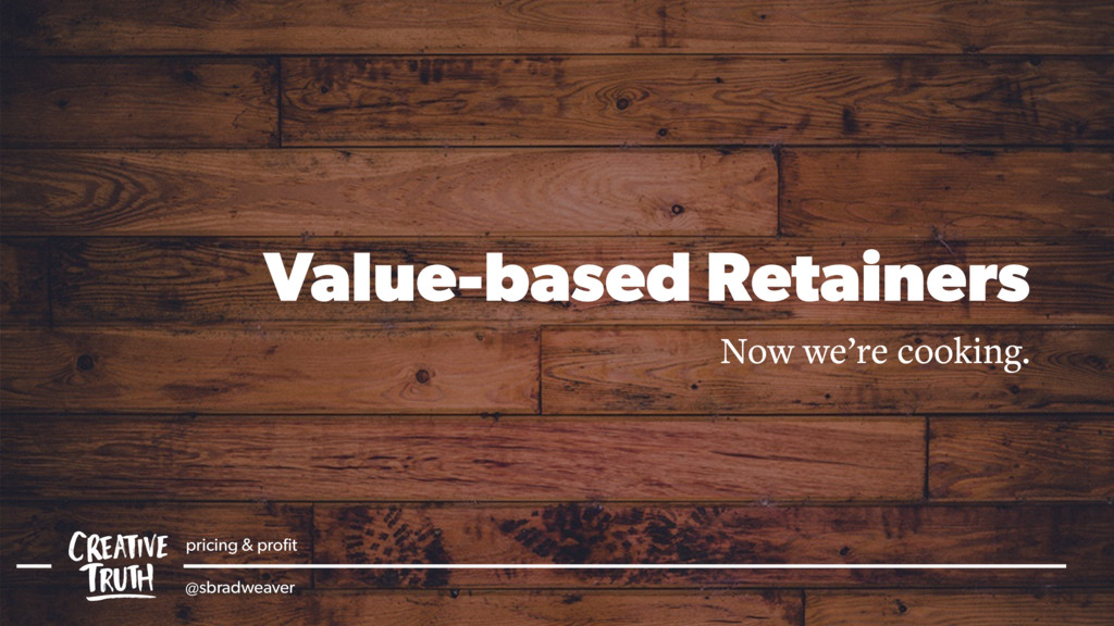 Value-based Retainers Now we're cooking. pricin...