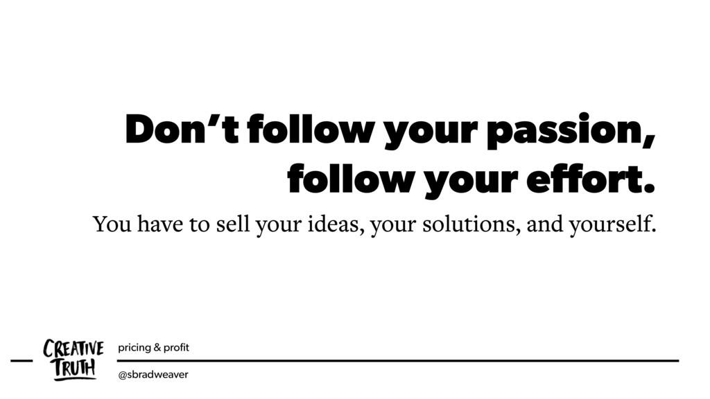 pricing & profit @sbradweaver Don't follow your ...