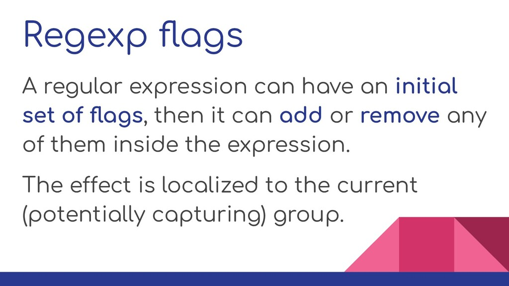 Regexp flags A regular expression can have an in...