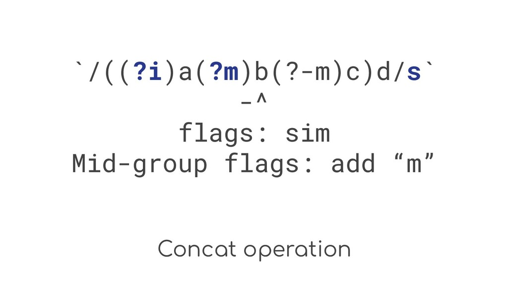 Concat operation `/((?i)a(?m)b(?-m)c)d/s` -^ fl...