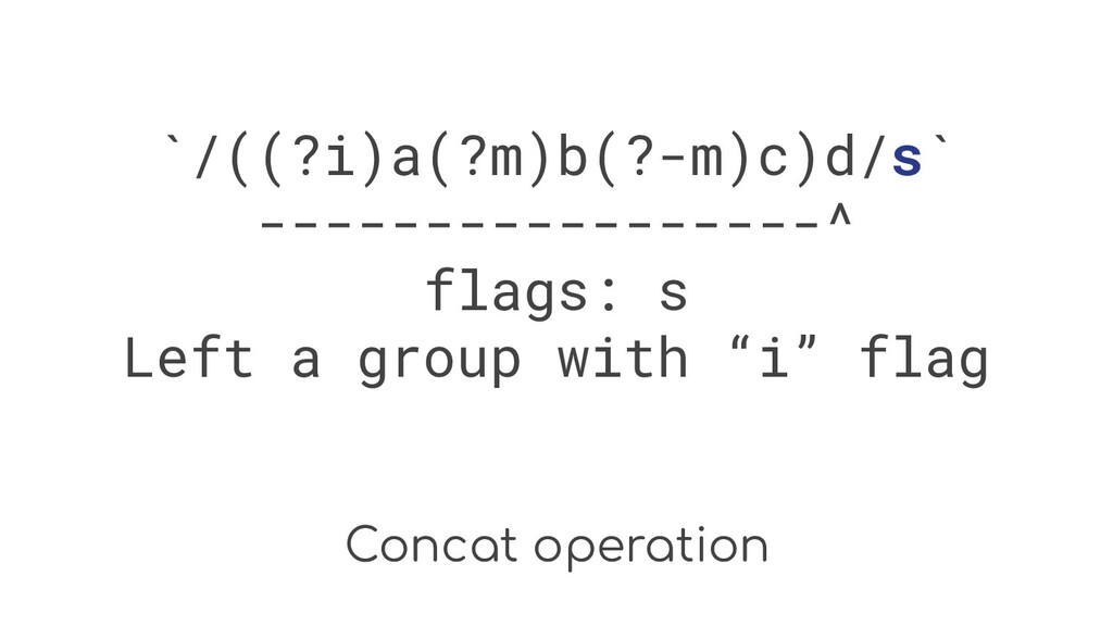 Concat operation `/((?i)a(?m)b(?-m)c)d/s` -----...