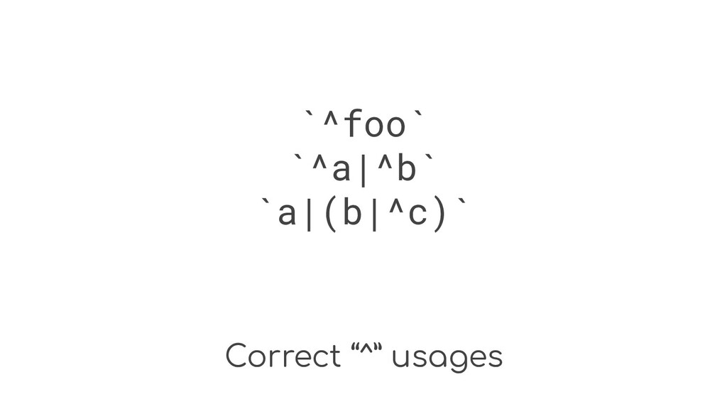 "Correct ""^"" usages `^foo` `^a