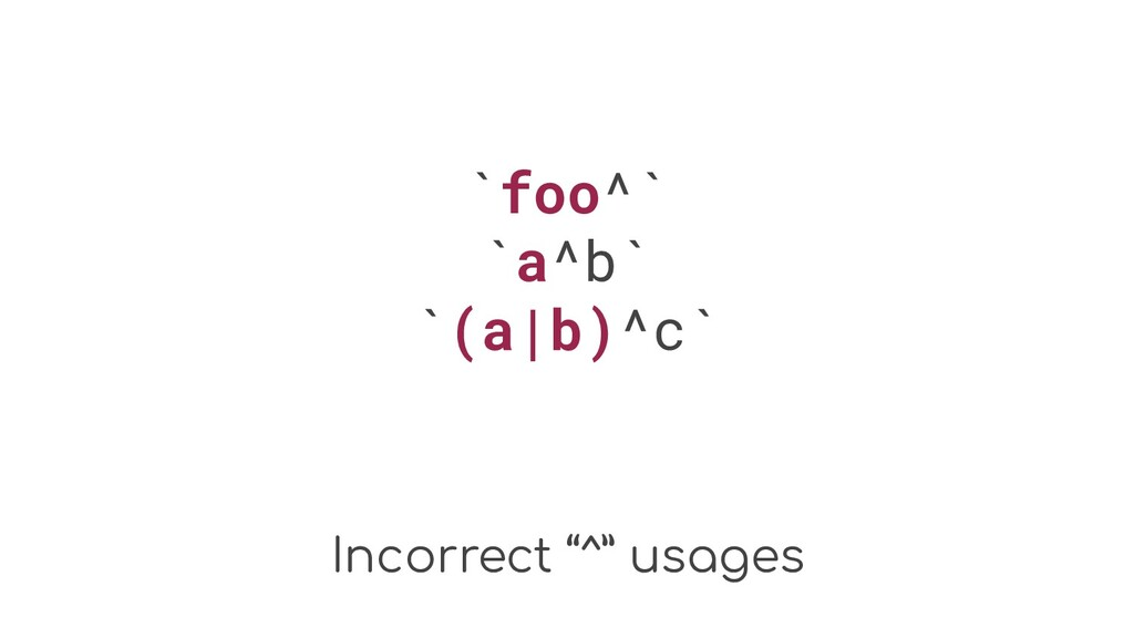 "Incorrect ""^"" usages `foo^` `a^b` `(a