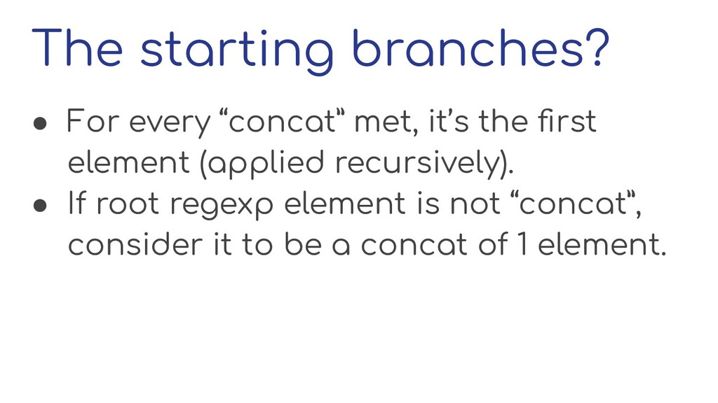 "The starting branches? ● For every ""concat"" met..."