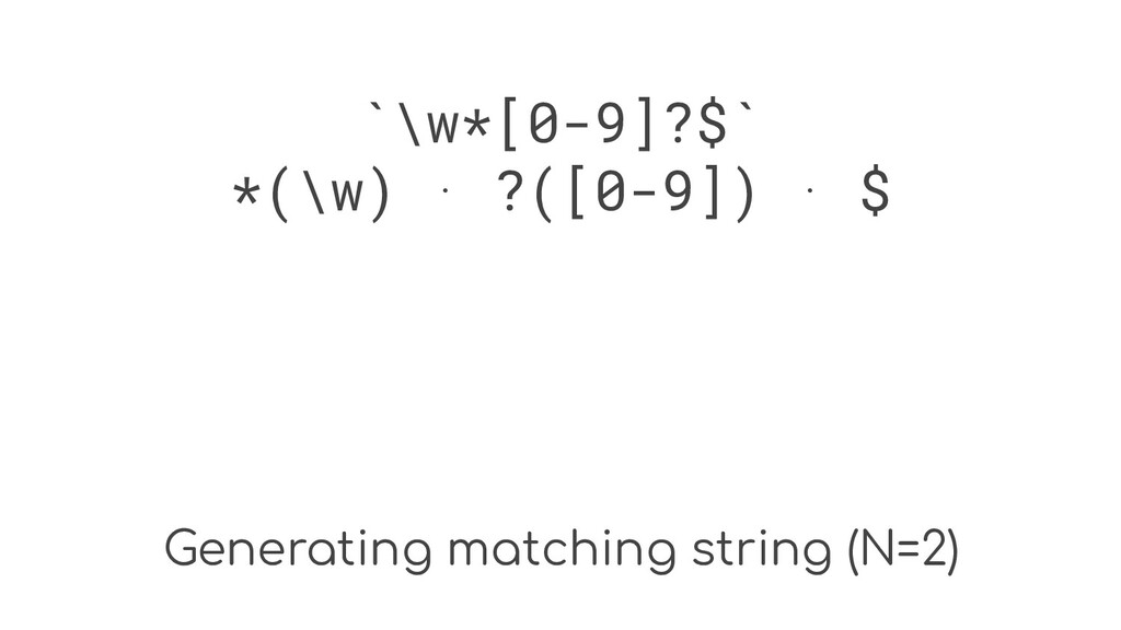 Generating matching string (N=2) `\w*[0-9]?$` *...
