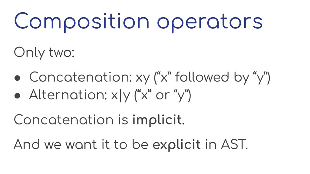 Composition operators Only two: ● Concatenation...