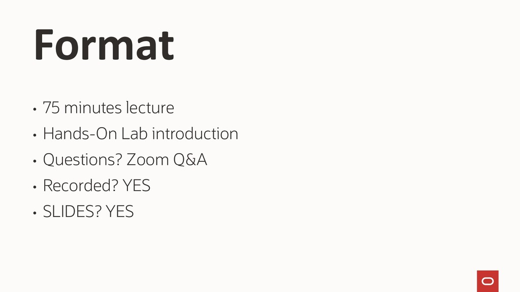• 75 minutes lecture • Hands-On Lab introductio...