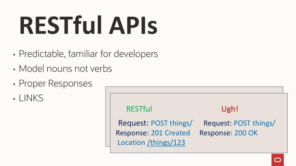 • Predictable, familiar for developers • Model ...