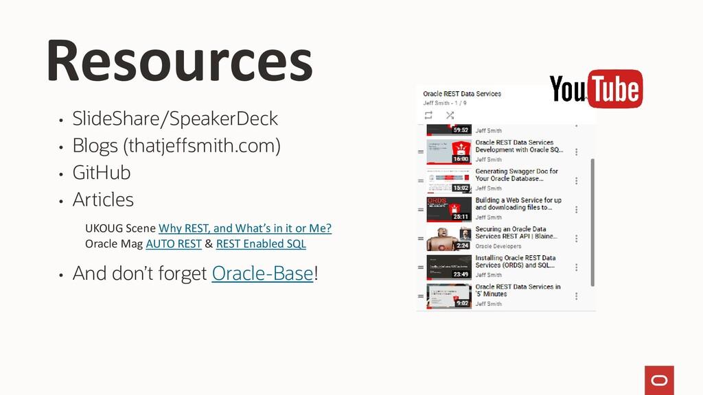 Resources • SlideShare/SpeakerDeck • Blogs (tha...