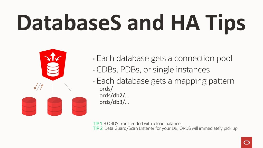 • Each database gets a connection pool • CDBs, ...