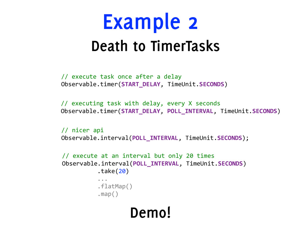 Example 2 Death to TimerTasks //  execute  task...