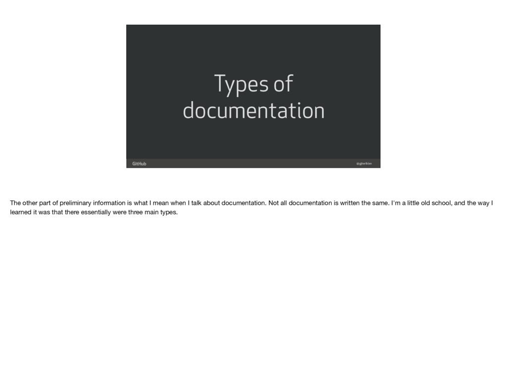 Types of documentation @gjtorikian The other pa...