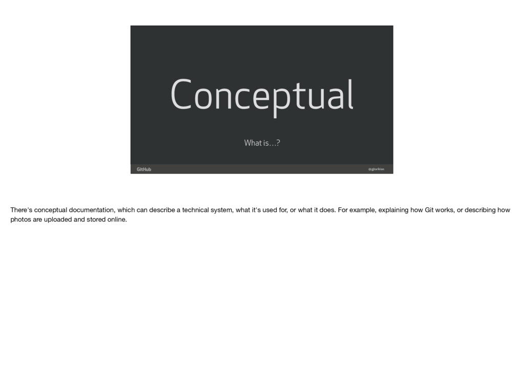 Conceptual @gjtorikian What is…? There's concep...