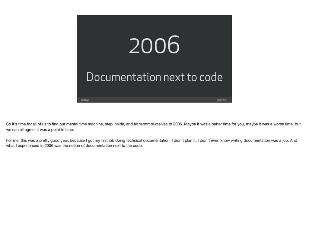 2006 @gjtorikian Documentation next to code So ...