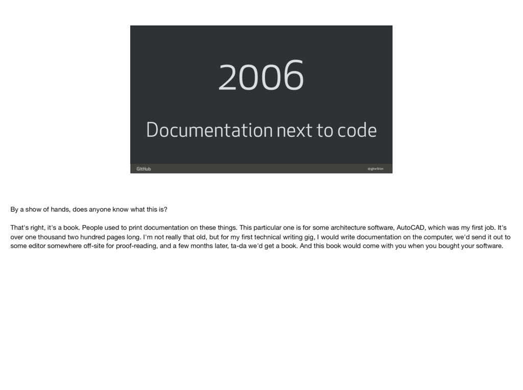 @gjtorikian 2006 Documentation next to code By ...