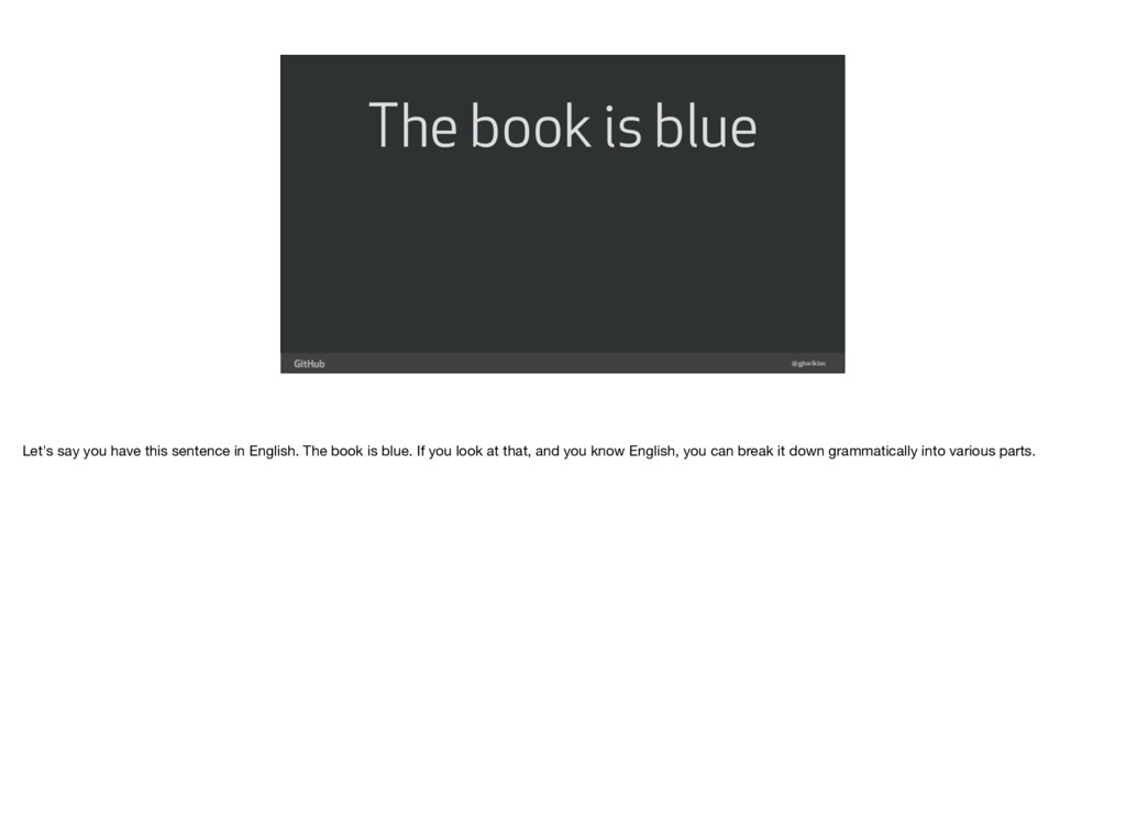 @gjtorikian The book is blue Let's say you have...