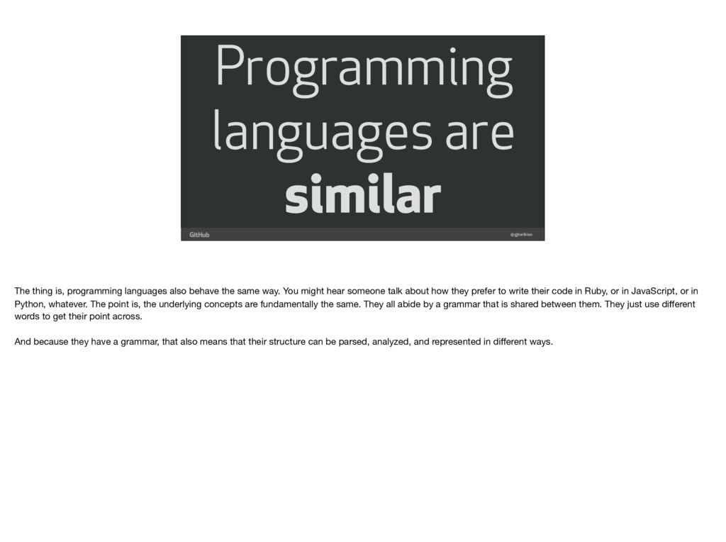 @gjtorikian Programming languages are similar T...