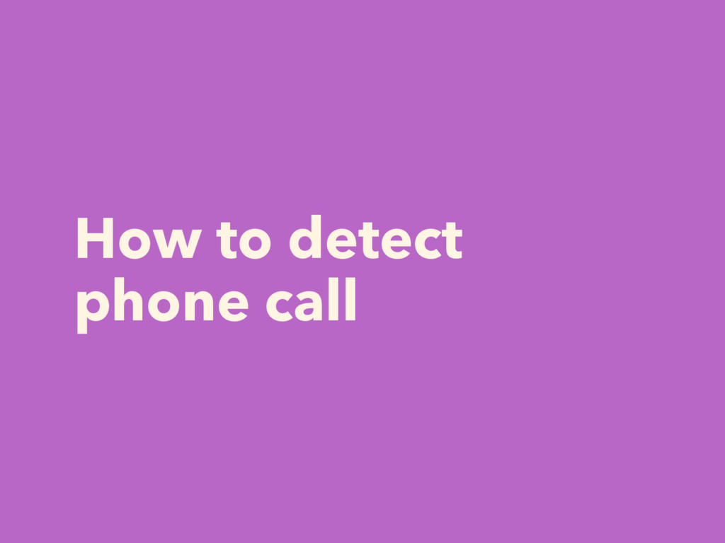 How to detect phone call