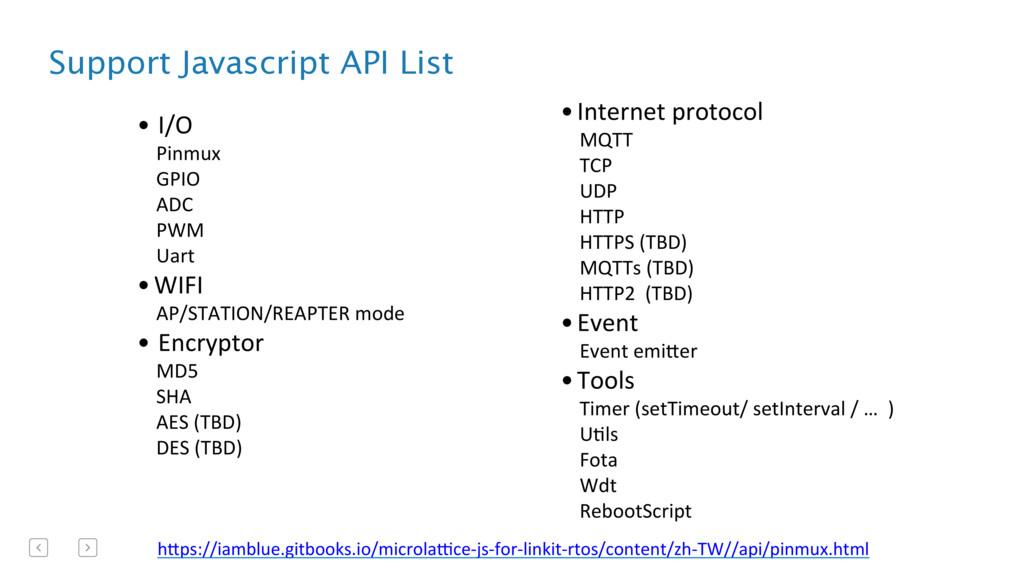 Support Javascript API List • I/O  Pinmux...