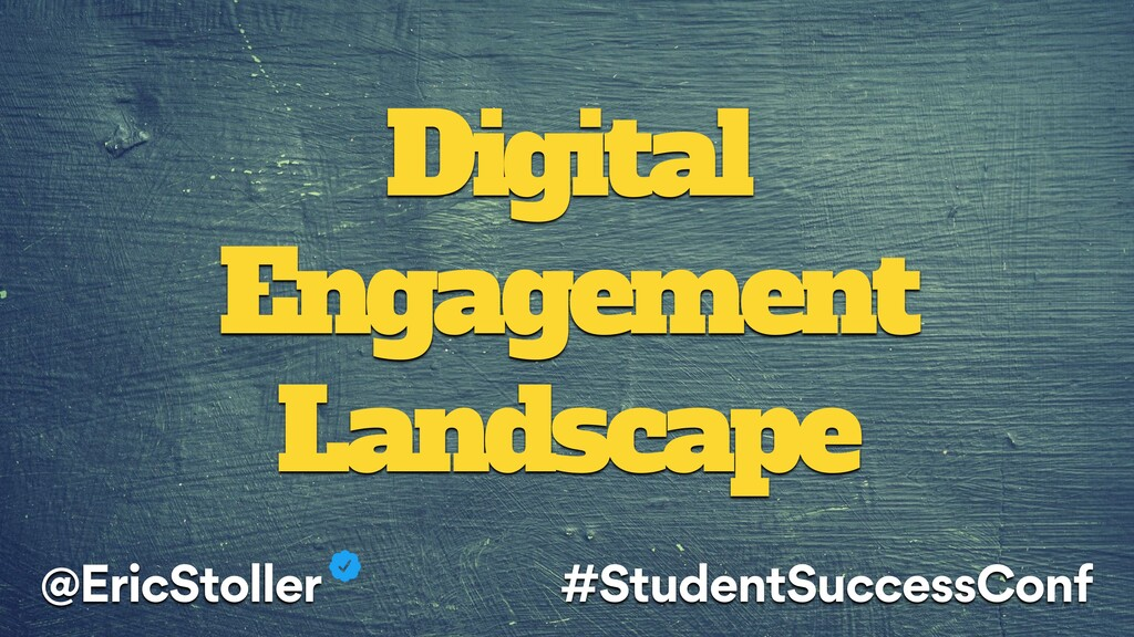 Digital Engagement Landscape @EricStoller #Stud...