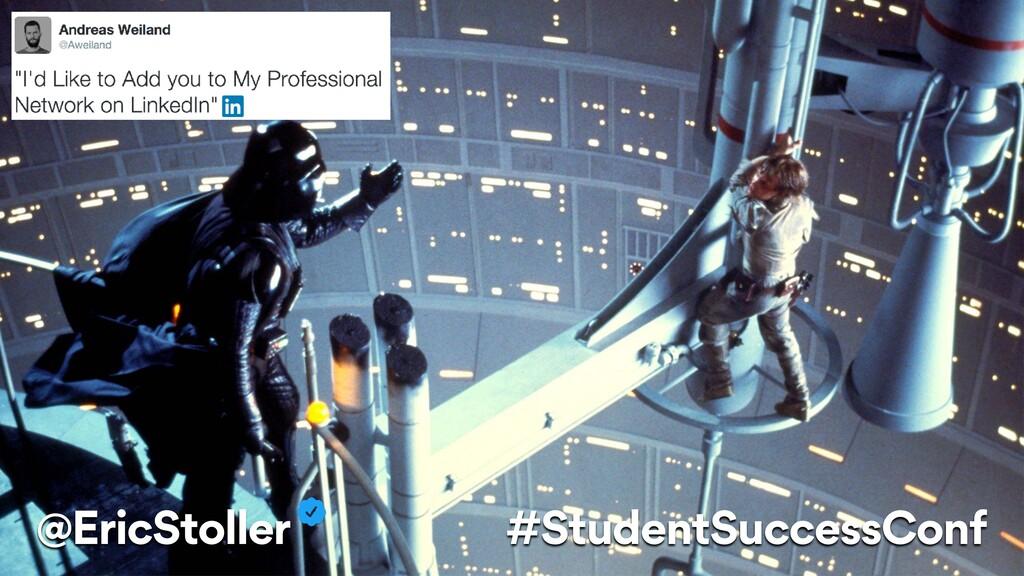 @EricStoller #StudentSuccessConf