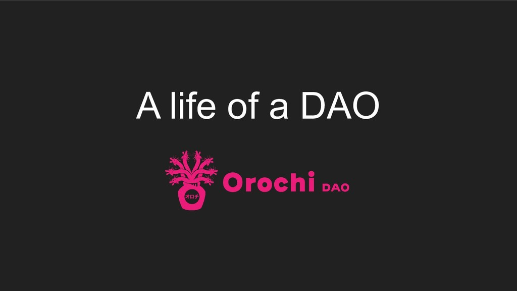 A life of a DAO