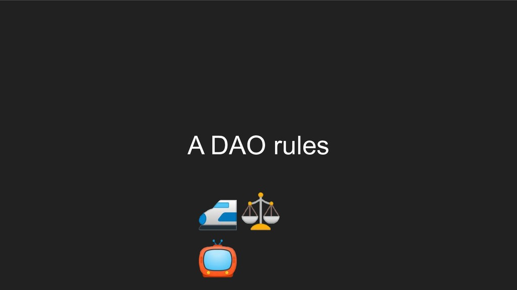A DAO rules ⚖
