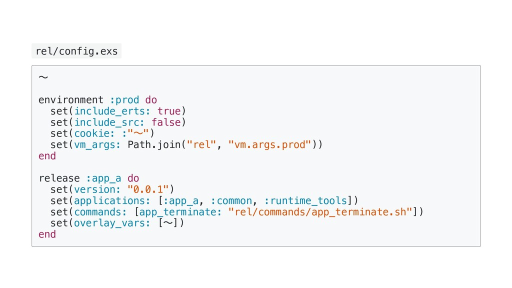 rel/config.exs ~ environment :prod do set(inclu...