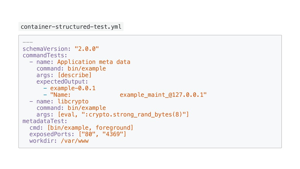 container-structured-test.yml --- schemaVersion...