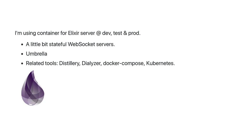 I'm using container for Elixir server @ dev, te...