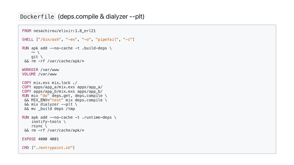 Dockerfile (deps.compile & dialyzer ‑‑plt) FROM...