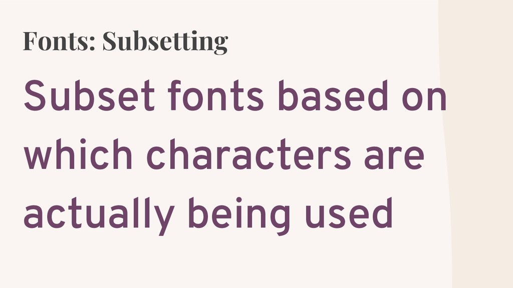 Fonts: Subsetting Subset fonts based on which c...