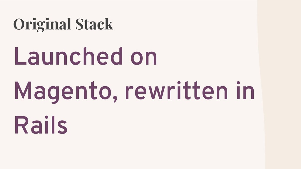 Original Stack Launched on Magento, rewritten i...