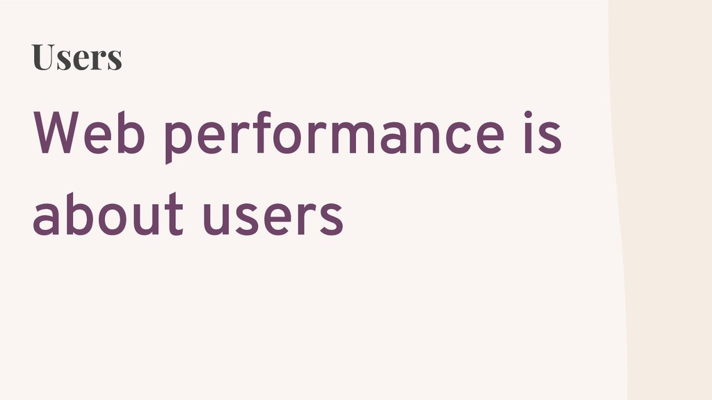 Users Web performance is about users