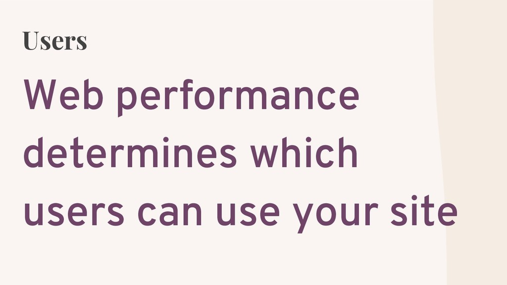 Users Web performance determines which users ca...