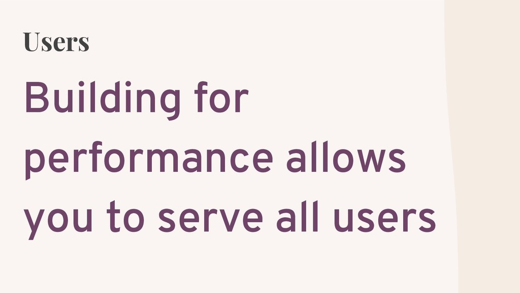 Users Building for performance allows you to se...