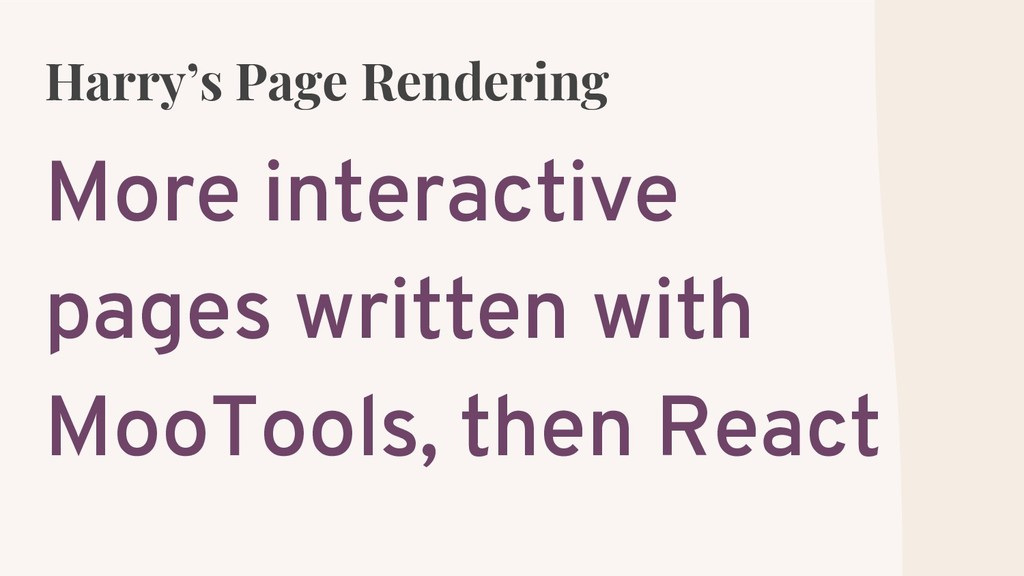 Harry's Page Rendering More interactive pages w...