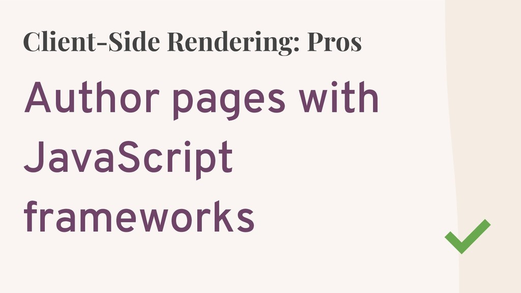 Client-Side Rendering: Pros Author pages with J...