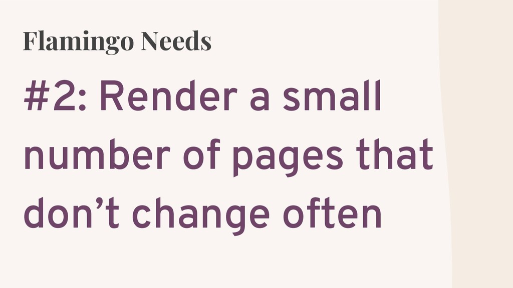 Flamingo Needs #2: Render a small number of pag...