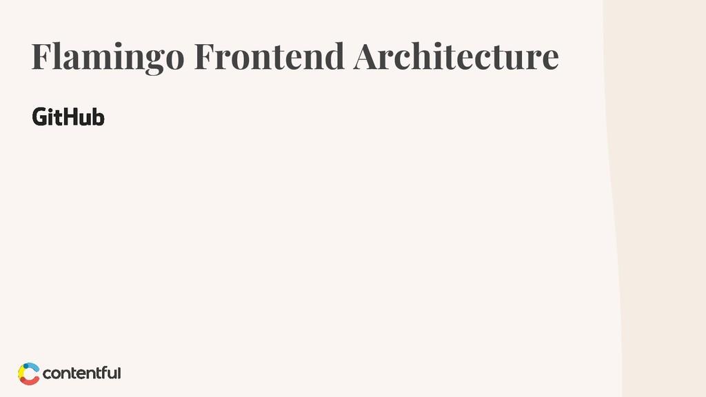 Flamingo Frontend Architecture