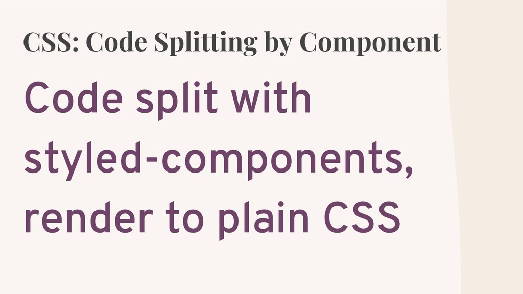 CSS: Code Splitting by Component Code split wit...