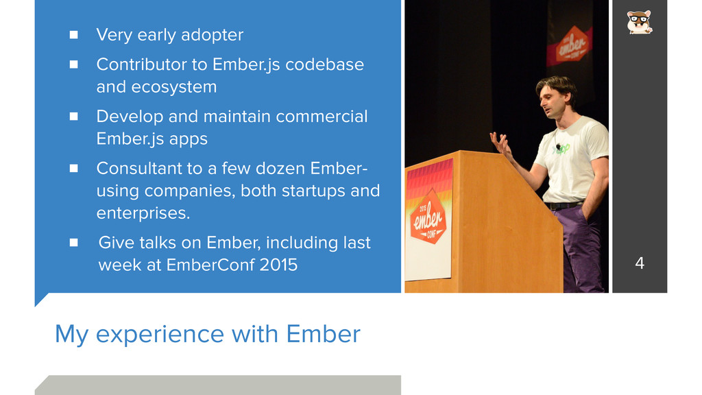 My experience with Ember Very early adopter Con...