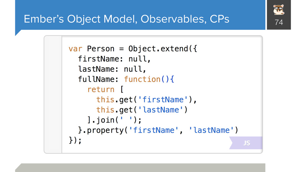 Ember's Object Model, Observables, CPs 74