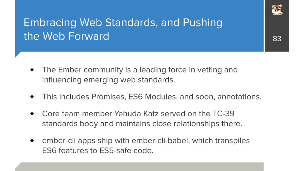 Embracing Web Standards, and Pushing the Web Fo...