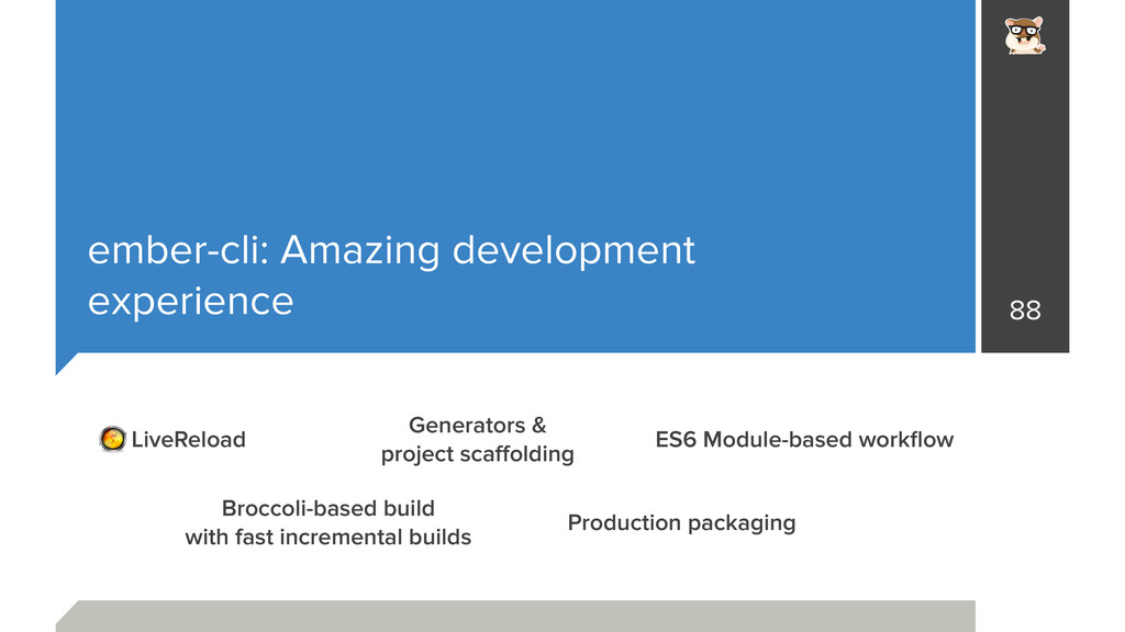 ember-cli: Amazing development experience 88 Ge...