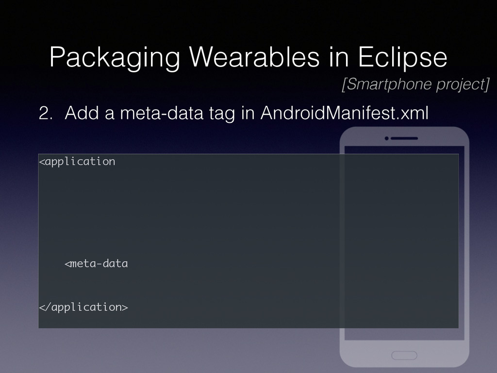 Packaging Wearables in Eclipse 2. Add a meta-da...