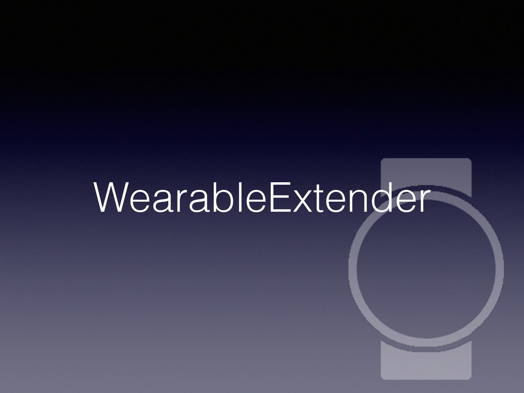 WearableExtender