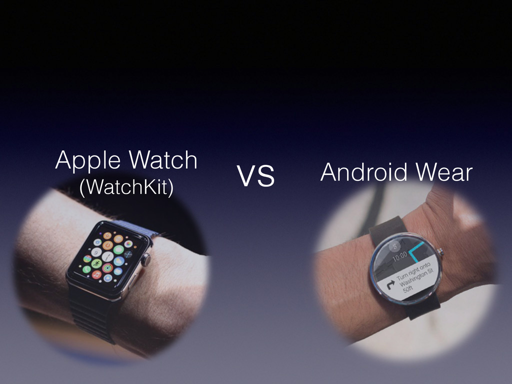 vs Apple Watch (WatchKit) Android Wear