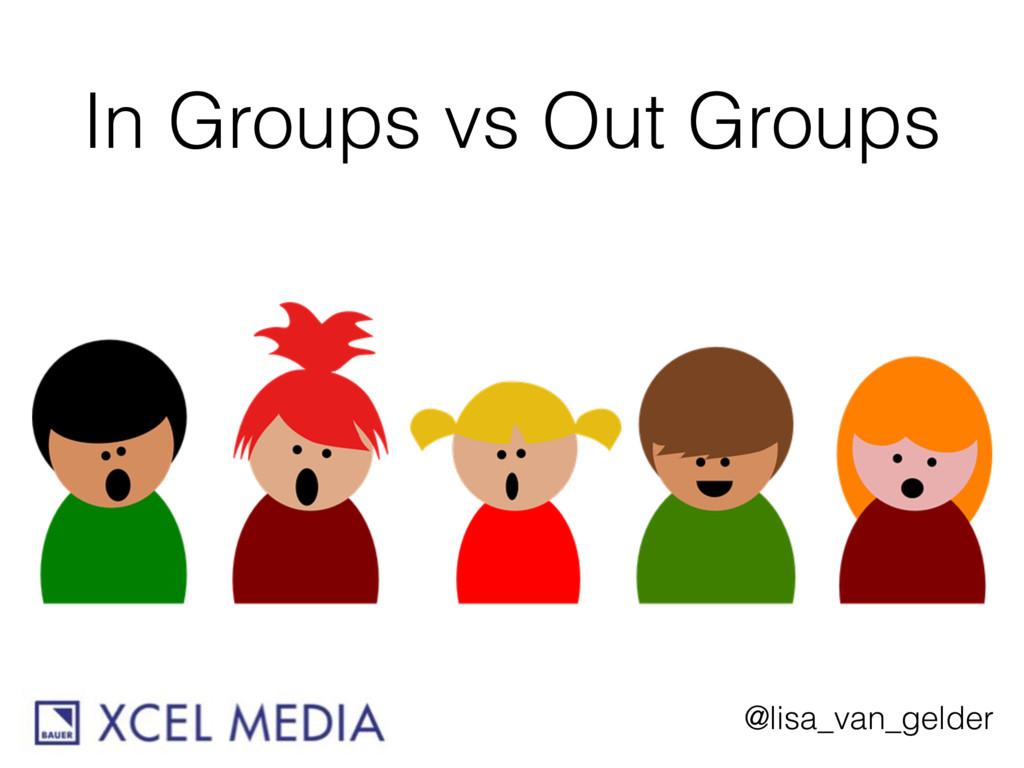@lisa_van_gelder In Groups vs Out Groups
